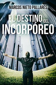 Solo 0'99€. EL DESTINO DEL INCORPÓREO, http://www.amazon.es/dp/B00STEOXCA/ref=cm_sw_r_pi_awdl_MdDdvb1QRW0N6