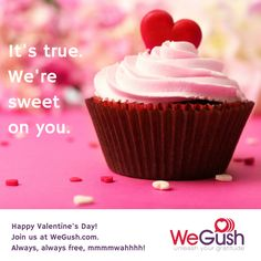 Happy Valentine's Day! Unleash Your Gratitude. Sign up at WeGush.com