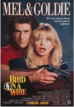 Film: Bird on a Wire Year poster printed: 1990 Country: USA Size: This is an original, advance movie poster from 1990 for Bird on a Wire starring Mel Gibson, Goldie Hawn and David Carr Goldie Hawn, Classic Movie Posters, Mel Gibson, Cinema Posters, Cinema Cinema, Universal Pictures, Love Movie, Vintage Movies, Great Movies