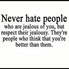 Never hate people!