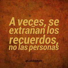 """""""A veces, se extrañan los #Recuerdos, no las #Personas"""". @candidman #Frases #Desamor"""