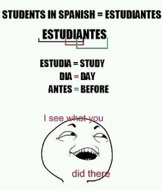 practically my life when it comes to Spanish class