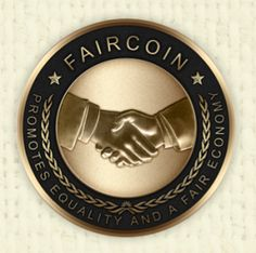 Faircoin as the First Global Commons Currency? | http://www.tonewsto.com/2014/10/faircoin-as-first-global-commons.html