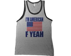 I'm American F Yeah Mens Tank Top  4th of july t by saywhatapparel, $14.95