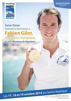 Saint-Dizier souhaite la bienvenue à Fabien Gilot, champion olympique, au 23e Meeting International de Natation. Les 17, 18 et 19 octobre 2014 au Centre Nautique. Création originale.