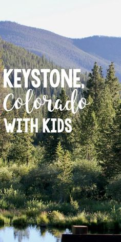Keystone, Colorado with Kids (in the Summer) - Paintbrushes & Popsicles Road Trip To Colorado, Visit Colorado, Colorado In The Summer, Kid Friendly Vacations, Family Vacations, Family Travel, Summer Vacations, Family Trips, Silverthorne Colorado