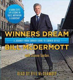 Winners Dream: A Journey from Corner Store to Corner Office by Bill McDermott SAP