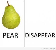 Pear....DIS-ap-pear