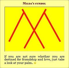 Milda, the goddess of love. Milda is the Lithuanian goddess of love, courting, and friendship. She is the worst enemy of loneliness. First of all, Milda does not care about marriage. In her eyes, matrimony is secondary to love and friendship. Milda means freedom for her worshippers. Milda's symbol stylised capital letter 'M' If you are not sure whether you are destined for friendship and love, just take a look at your palm.