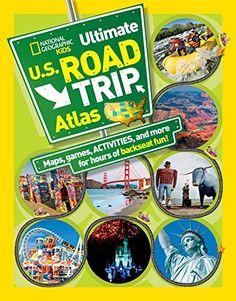 National Geographic Kids Ultimate U.S. Road Trip Atlas: M...
