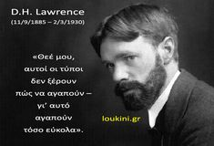 DH-Lawrence-loukini Dh Lawrence, Greek Quotes, Einstein, Life Quotes, Sea, Quotes About Life, Quote Life, Living Quotes, Quotes On Life