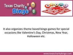 Texas Charity Bingo offers a wide variety of bingo games in Bryan, TX. The bingo hall offers various fun filled and exciting bingo games all 7 days of the week. It organizes special events and theme based bingo games on special occasions like Valentine's Day, Christmas, New Year, Halloween etc. To know more about the bingo hall in Bryan, visit : http://www.texascharitybingo.com