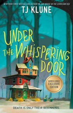 Under the Whispering Door (B&N Exclusive Edition) by TJ Klune, Hardcover | Barnes & Noble®