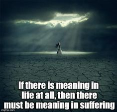 Viktor Frankl. man's search for meaning