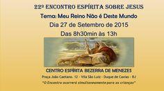 Centro Espírita Bezerra de Menezes Convida para o 22o.Encontro Espírita Sobre Jesus - Duque de Caxias - RJ - http://www.agendaespiritabrasil.com.br/2015/09/22/centro-espirita-bezerra-de-menezes-convida-para-o-22o-encontro-espirita-sobre-jesus-duque-de-caxias-rj/
