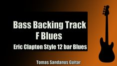 Eric Clapton Style 12 Bar Shuffle   Bass Backing Track Jam in F Blues with Chords   F Blues Scale