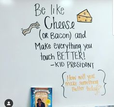 be like cheese quote- kid president! haha so true Classroom Whiteboard, Leadership, Classroom Quotes, Classroom Ideas, Google Classroom, Morning Activities, Activity Days, Daily Writing Prompts, Bell Work