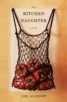The kitchen daughter : a novel | Palos Verdes Library District