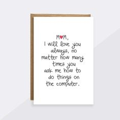 """Mom birthday card unique funny, """"Mom, I will always love you"""" Love you mom card mom Christmas mothers day card from daughter,gift idea Happy Birthday Mom From Daughter, Happy Birthday Mom Quotes, Birthday Cards For Mom, Funny Birthday, Birthday Ideas, Birthday Stuff, Husband Birthday, Birthday Wishes, Daughter Quotes Funny"""