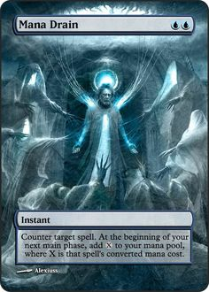 Mana Drain Proxy. Fantastic artwork; as a card I think Mana Drain is a game changer and simply overpowered.