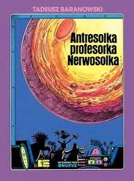 "Tadeusz Baranowski ""Antresolka profesorka Nerwosolka"" Good Old Times, My Childhood Memories, Nostalgia, Lord, Books, Poland, Tapas, Illustrations, Professor"