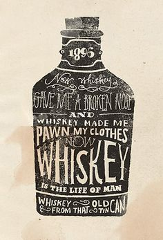 . . . whiskey made me pawn my clothes . . .