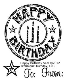 Technique Tuesday Clear STAMPS Happy Birthday Seal 875029007824 for sale online Birthday Sentiments, Card Sentiments, Birthday Cards, Happy Birthday, Decoupage, Custom Stamps, Tampons, Scrapbook Supplies, Digital Stamps