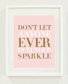 """Print Inspirational: 8 """"X 10"""" Don't let anyone ever dull your sparkle, typography, office decor, bedroom decor, girls bedroom decor on Etsy, $15.00"""