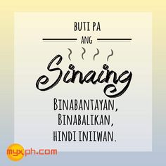 Bisaya Quotes, Love Song Quotes, Meant To Be Quotes, Words Quotes, Life Quotes, Qoutes, Tagalog Quotes Patama, Pinoy Quotes, Tagalog Love Quotes