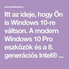 Itt az ideje, hogy Ön is Windows váltson. Windows 10, Modern Windows, Microsoft