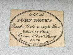 Label of John Deck, bookseller, stationer and music seller.    Production Date:  1751-1800