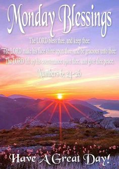 Monday Blessings, Have A Great Day! Monday Morning Blessing, Good Morning Happy Monday, Monday Morning Quotes, Good Morning Prayer, Monday Quotes, Good Morning Good Night, Weekend Quotes, Monday Blessings, Morning Blessings