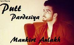 Putt Pardesiya Lyrics - Mankirt Aulakh
