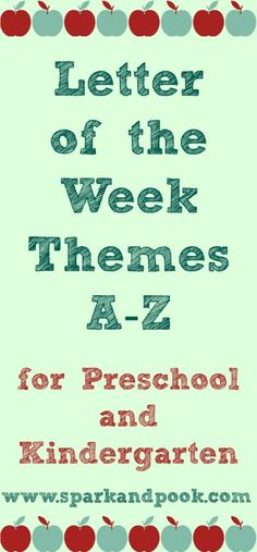 letter of the week themes A-Z for preschool and kindergarten