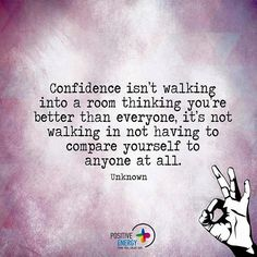 Confidence isn't walking into a room... #positiveenergyplus