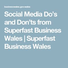 Social Media Do's and Don'ts from Superfast Business Wales | Superfast Business Wales