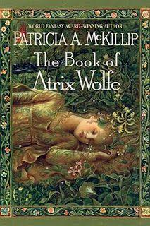 The Book of Atrix Wolfe by Patricia McKillip