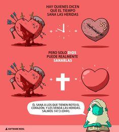 Él sana a los que tienen roto el corazón, y les venda las heridas. Salmos 147:3 (DHH).  #SoftwareRedil #Idearriba