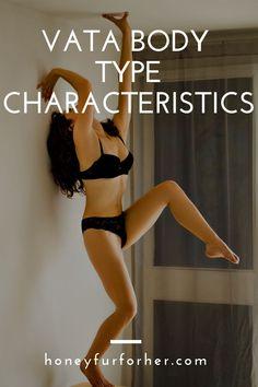 Vata Body Type Characteristics, Vata Dosha Symptoms, Vata Imbalance, Vata Personality, Ayurvedic Body Types, Ayurveda Vata #vatadosha #vattadosha #ayurveda #auyerveda
