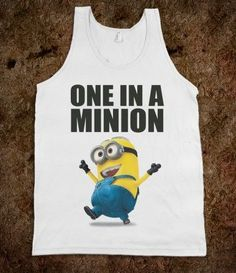 One In A Minion! I want this shirt!