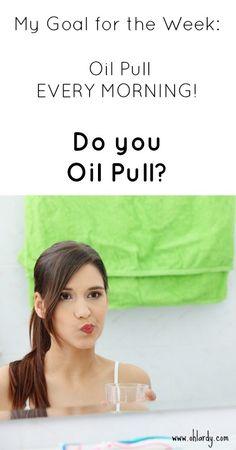 Do you oil pull?  - www.ohlardy.com