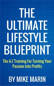 The Ultimate Lifestyle Business Blueprint - Review, Bonus - From Mike Marin - %URL The Ultimate Lifestyle Business Blueprint  #The Ultimate Lifestyle Business Blueprint The Ultimate Lifestyle Business Blueprint – The Ultimate Lifestyle Business Blueprint is at step-by-step blueprint that shows you EVERYTHING you need to know to turn your passion into profits and make a...