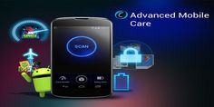 Advanced Mobile Care will Clean and Secure your Smartphone
