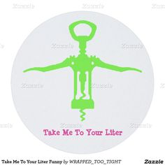 Take Me To Your Liter Funny Round Paper Coaster
