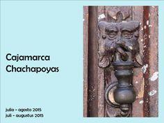 Vakantie juli 2015  Fotoboek van onze vakantie naar Cajamarca en Chachapoyas, Peru.  Album de fotos de nuestro viaje a Cajamarca y Chachapoyas, Peru