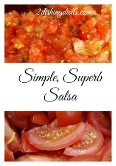 Make this simple, superb salsa in minutes and use with chips or in entrees for a fresh, healthy accompaniment to your meal!