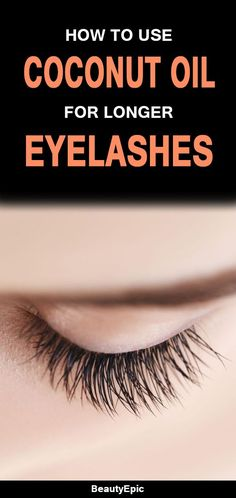 If you want to make your lashes attractive and beautiful it is recommended to use coconut oil for Eyelashes. The most appealing feature of coconut oil is