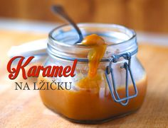 Karamelová omáčka - Kuchařka pro dceru Food Humor, Funny Food, Cooking Tips, Food And Drink, Ice Cream, Sweets, Homemade, Desserts, Recipes