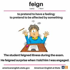 feign - to pretend to have a feeling; to pretend to be affected by something Advanced English Vocabulary, English Vocabulary Words, Vocabulary Cards, English Idioms, Learn English Words, English Phrases, English Lessons, English Grammar, English Posters