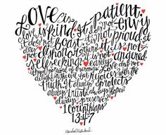 Love is patient, love is kind...My favorite!